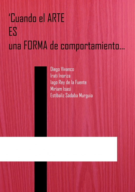 picture of the exhibition Cuando el arte es una forma de comportamiento...